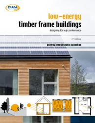 Low energy timber frame buildings: designing for high performance, 2nd edition